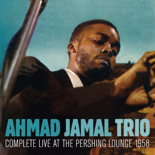 JAMAL-AHMAD-TRIO-Complete-Live-at-The-Pershing-Lounge-1958-Importazione-USA