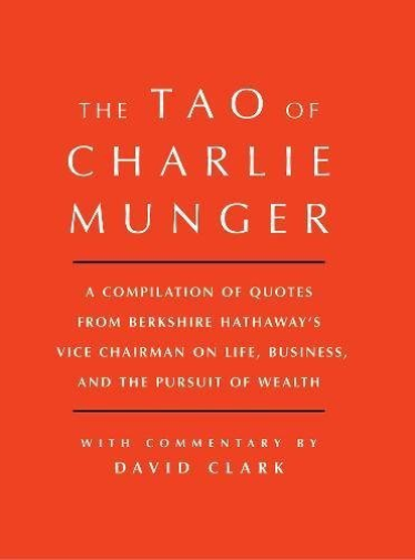 Munger-Charlie-Clark-David-The-Tao-Of-Charlie-Munger-HBOOK-NUOVO